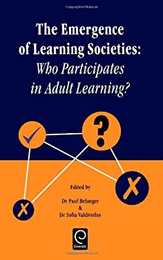 The Emergence of Learning Societies; Who Participates in Adult Learning 9780080430683