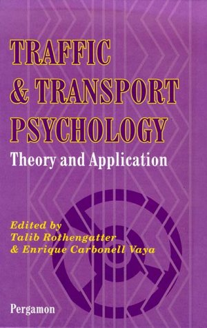 Traffic and Transport Psychology: Theory and Application 9780080427867