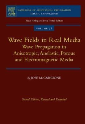 Wave Fields in Real Media: Wave Propagation in Anisotropic, Anelastic, Porous and Electromagnetic Media 9780080464084