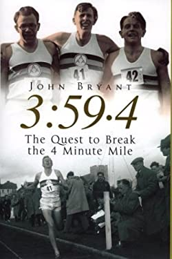 3: 59.4: The Quest to Break the 4 Minute Mile 9780091800338