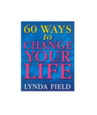 60 Ways to Change Your Life 9780091857271