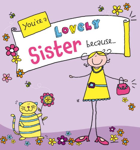 You're a Lovely Sister Because . . . 9780091938260