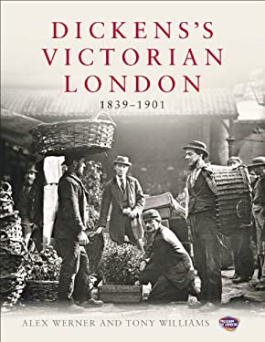 Dickens's Victorian London: 1839-1901 9780091943738