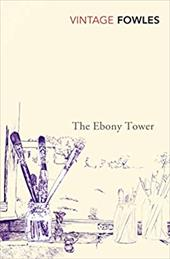 The Ebony Tower. John Fowles