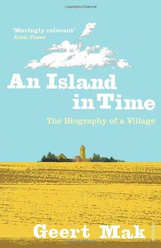 An Island in Time: The Biography of a Village 9780099546863