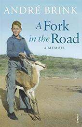 A Fork in the Road: A Memoir. Andr Brink 314268