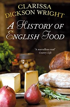 A History of English Food 9780099514947
