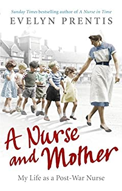 A Nurse and Mother 9780091941383