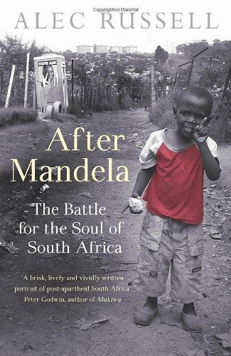 After Mandela: The Battle for the Soul of South Africa 9780091926014