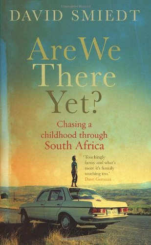 Are We There Yet?: Chasing a Childhood Through South Africa 9780091910747