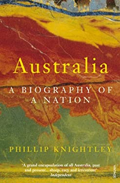Australia: A Biography of a Nation 9780099772910