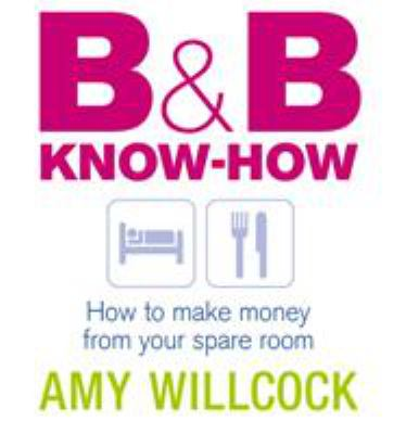 B & B Know-How: How to Make Money from Your Spare Room