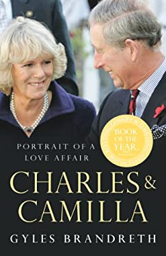 Charles & Camilla: Portrait of a Love Affair 9780099490876