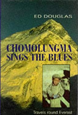 Chomolungma Sings the Blues: Travels Round Everest 9780094763906