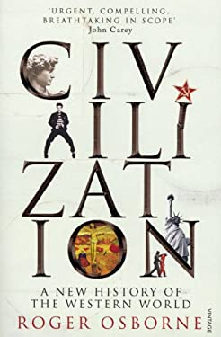 Civilization: A New History of the Western World. Roger Osbourne [I.E. Osborne] 9780099526063