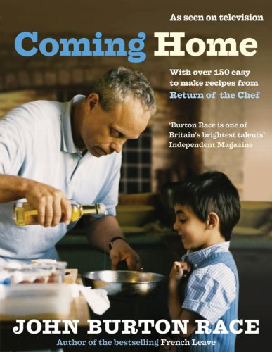 Coming Home: With Over 150 Easy to Make Recipes from Return of the Chef 9780091901639