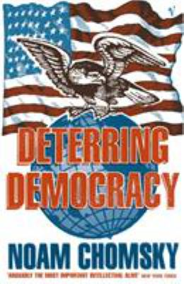 Deterring Democracy 9780099135012