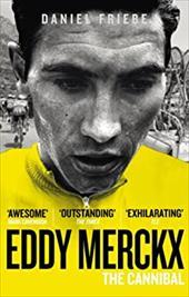 Eddy Merckx: The Cannibal 18651367