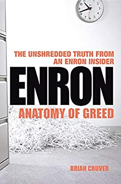 Enron: Anatomy of Greed: The Unshredded Truth from an Enron Insider