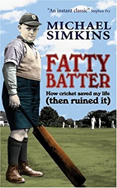 Fatty Batter: How Cricket Saved My Life (Then Ruined It) 9780091901509