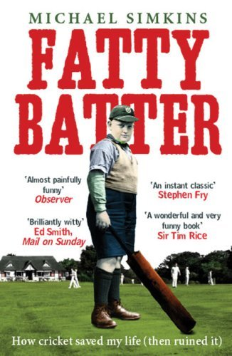 Fatty Batter: How Cricket Saved My Life (Then Ruined It) 9780091901516