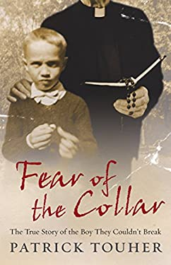 Fear of the Collar: The True Story of the Boy They Couldn't Break 9780091917661