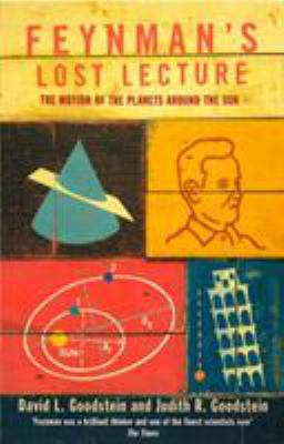 Feynman's Lost Lecture: The Motion of Planets Around the Sun 9780099736219