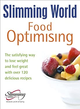 Food Optimising: The Satisfying Way to Lose Weight and Feel Great with Over 120 Delicious Recipes 9780091872540