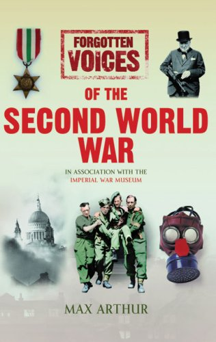 Forgotten Voices of the Second World War. Max Arthur 9780091917746