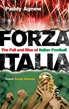 Forza Italia: The Fall and Rise of Italian Football 9780091905620