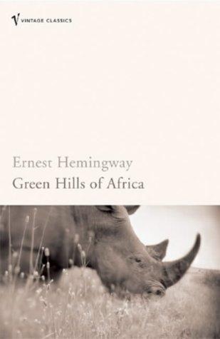 Green Hills of Africa 9780099460954