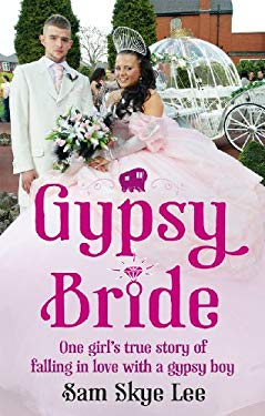 Gypsy Bride: One Girl's True Story of Falling in Love with a Gypsy Boy 9780091944896
