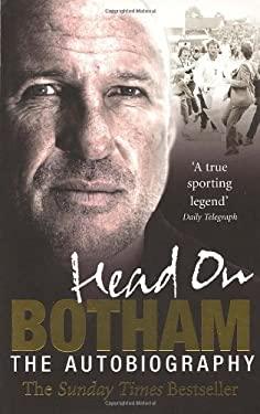 Head on: Ian Botham: The Autobiography