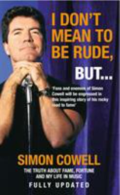 I Don't Mean to Be Rude, But...: The Truth about Fame, Fortune and My Life in Music 9780091898281