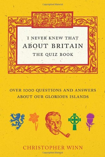 I Never Knew That about Britain: The Quiz Book 9780091933043