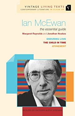Ian McEwan: The Essential Guide: The Child in Time, Enduring Love, Atonement 9780099437550