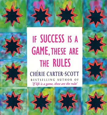 If Success is a Game, These are the Rules 9780091856113