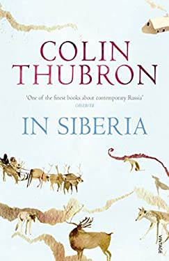 In Siberia. Colin Thubron 9780099459262