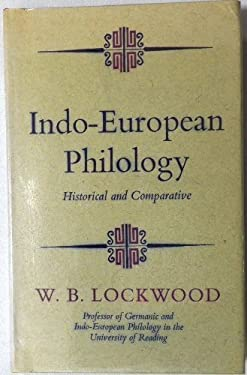 Indo-European philology,: Historical and comparative (Hutchinson university library: Modern languages)