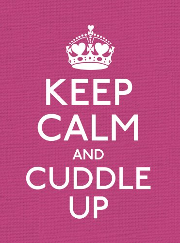 Keep Calm and Cuddle Up 9780091947347