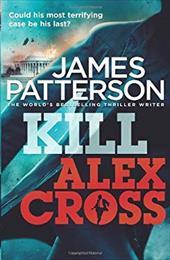 Kill Alex Cross: (Alex Cross 18) 18337539