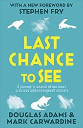 Last Chance to See. Douglas Adams & Mark Carwardine 314435