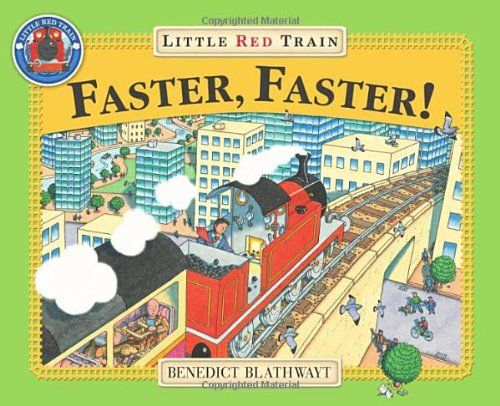Faster, Faster, Little Red Train