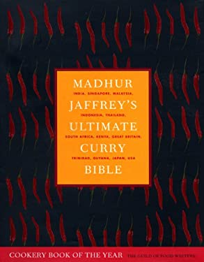 Madhur Jaffrey's Ultimate Curry Bible: India, Singapore, Malaysia, Indonesia, Thailand, South Africa, Kenya, Great Britain, Trinidad, Guyana, Japan, U 9780091874155
