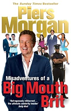 Misadventures of a Big Mouth Brit 9780091913946