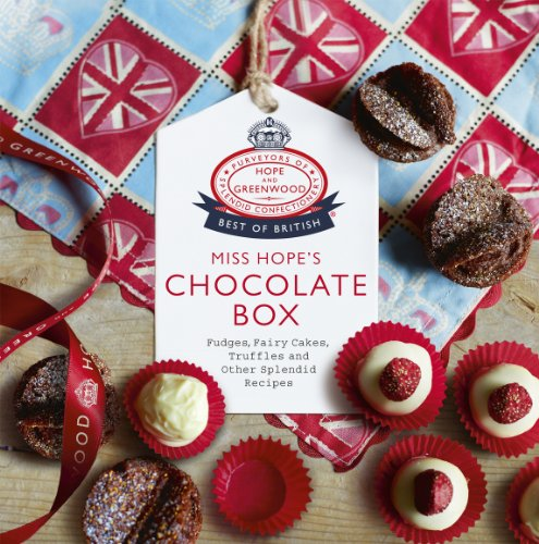 Miss Hope's Chocolate Box: Fudges, Fairy Cakes, Truffles and Other Splendid Recipes 9780091940393
