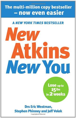 New Atkins for a New You: The Ultimate Diet for Shedding Weight and Feeling Great. Eric C. Westman, Stephen D. Phinney and Jeff S. Volek 9780091935573