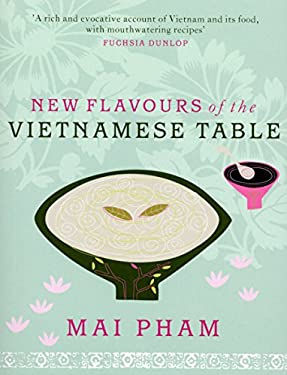 New Flavours of the Vietnamese Table 9780091926908