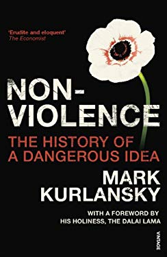 Nonviolence: The History of a Dangerous Idea 9780099494126