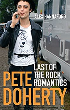Pete Doherty: Last of the Rock Romantics 9780091910792
